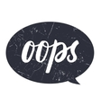 Oops hahd draw lettering calligraphy on black vector image vector image
