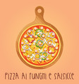 the real pizza ai funghi e salsicce on wooden vector image vector image