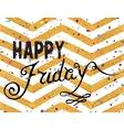 Handwritten inscription Happy Friday vector image vector image