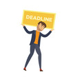 flat businessman with heavy deadline vector image vector image