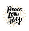 peace love joy hand drawn motivation lettering vector image vector image