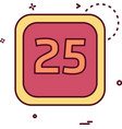 25 date calender icon design vector image vector image