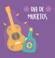 day dead tequila bottle and guitar vector image vector image