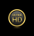 Ultra HD icon vector image vector image