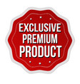 exclusive premium product label or sticker vector image vector image