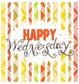 Handwritten inscription Happy Wednesday vector image vector image