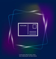 neon light icon postcard layers grouped for easy vector image vector image