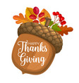 happy thanks giving day poster with acorn vector image vector image