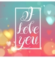 I Love YouLettering design vector image vector image