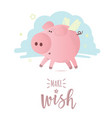 cute pink pig with make a wish lettering vector image vector image