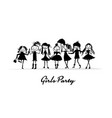 girls party sketch for your design vector image vector image