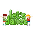 lets dance symbol template vector image vector image
