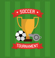 soccer tournament trophy ball and whistle vector image