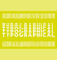 bold modern font - sliced style trendy vector image
