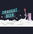 draught draft beer tap with foam web banner design vector image vector image