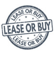 lease or buy sign or stamp vector image vector image
