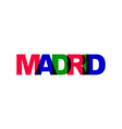 madrid phrase overlap color no transparency vector image