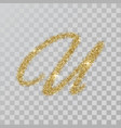 gold glitter powder letter u in hand painted style vector image vector image