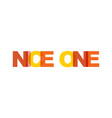 nice one phrase overlap color no transparency vector image vector image
