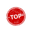 top stamp texture rubber cliche imprint web or vector image