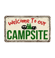 welcome to our campsite vintage rusty metal sign vector image vector image