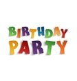Birthday Party Colorful handmade typeface vector image vector image