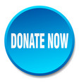 donate now blue round flat isolated push button vector image vector image
