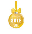 new year sale yellow ball vector image