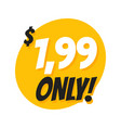 sale 199 dollars only offer badge sticker design vector image vector image