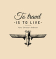 vintage retro airplane poster with to travel is to vector image
