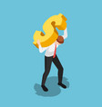 isometric businessman carrying golden dollar sign vector image vector image