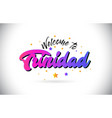 trinidad welcome to word text with purple pink vector image