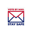 vote mail stay safe concept 2020 united vector image vector image