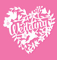 vintage paper cut wedding floral heart lace vector image vector image