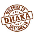 welcome to dhaka brown round vintage stamp vector image vector image