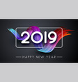 happy new year 2019 card with color spectrum brush vector image vector image