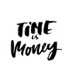 time is money hand drawn dry brush motivational vector image vector image