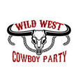 wild west cowboy party emblem with buffalo skull vector image vector image
