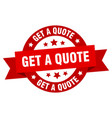 get a quote ribbon get a quote round red sign get vector image vector image