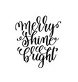 merry shine bright - hand lettering positive quote vector image vector image
