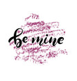 be my valentine hand lettered text vector image vector image