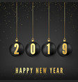 happy new year 2019 greeting card with black vector image