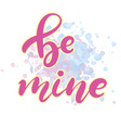Be my valentine hand lettered text