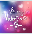 will you be my valentine - calligraphy for vector image vector image