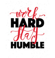 Hand sketched inspirational quote WORK HARD STAY vector image vector image