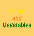 logo for fruits and vegetables sign for organic vector image