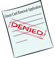 green card renewal application on the stamp denied vector image vector image