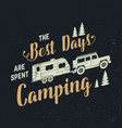 best days are spent camping concept vector image vector image