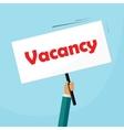 Vacancy placard recruiter advertisement signboard vector image