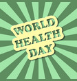 world health day text in comics style with green vector image vector image